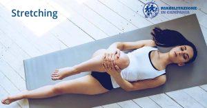 stretching riabilitazione campania