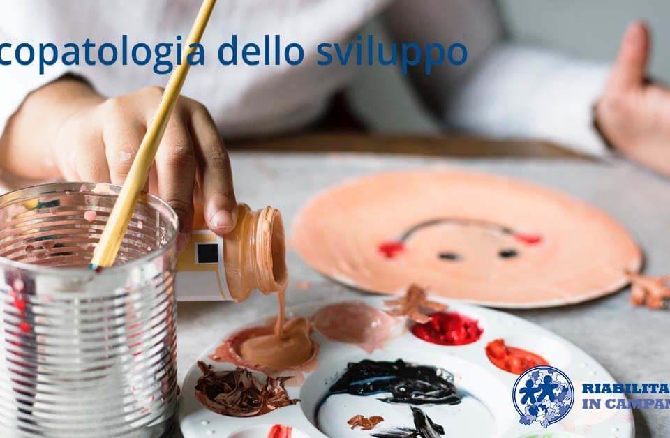 psicopatologia sviluppo Riabilitazione campania