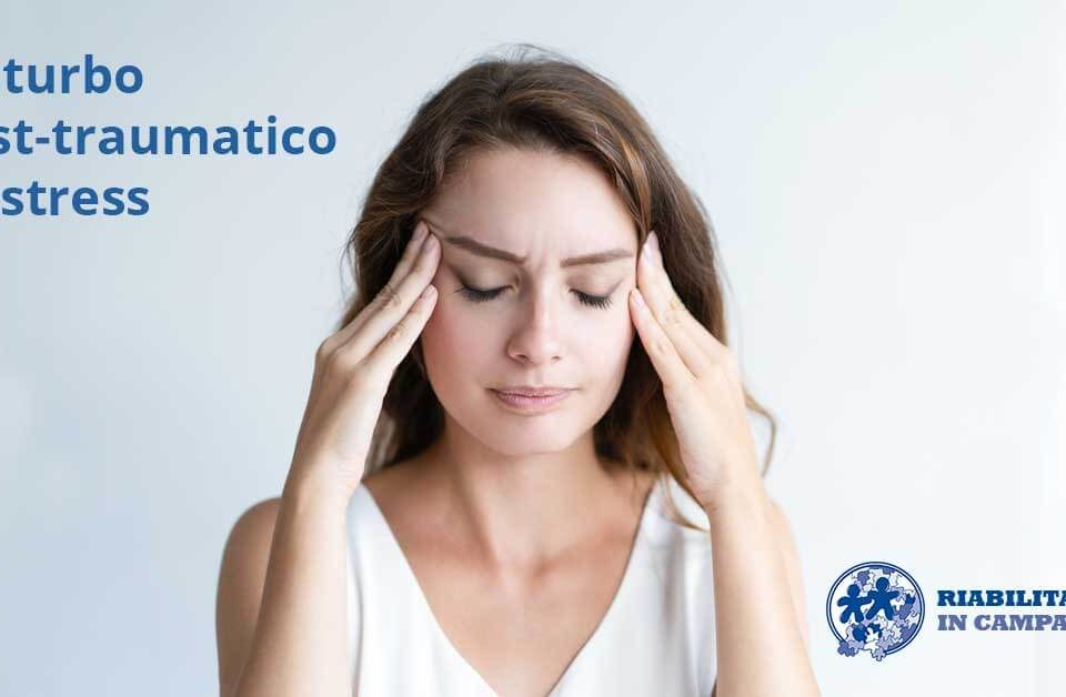 post traumatico da stress riabilitazionecampania