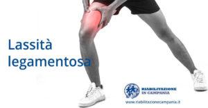 lassità legamentosa terapia fisica fisioterapia napoli riabilitazione campania