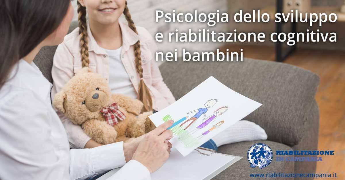Psicologia dello sviluppo e riabilitazione cognitiva riabilitazione campania napoli