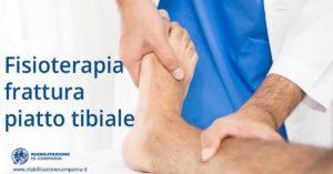 frattura piatto tibiale fisioterapia e riabilitazione napoli