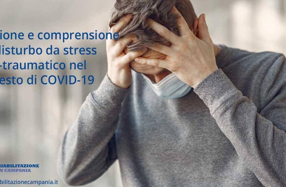 Gestione e comprensione del disturbo da stress post-traumatico nel contesto di COVID-19