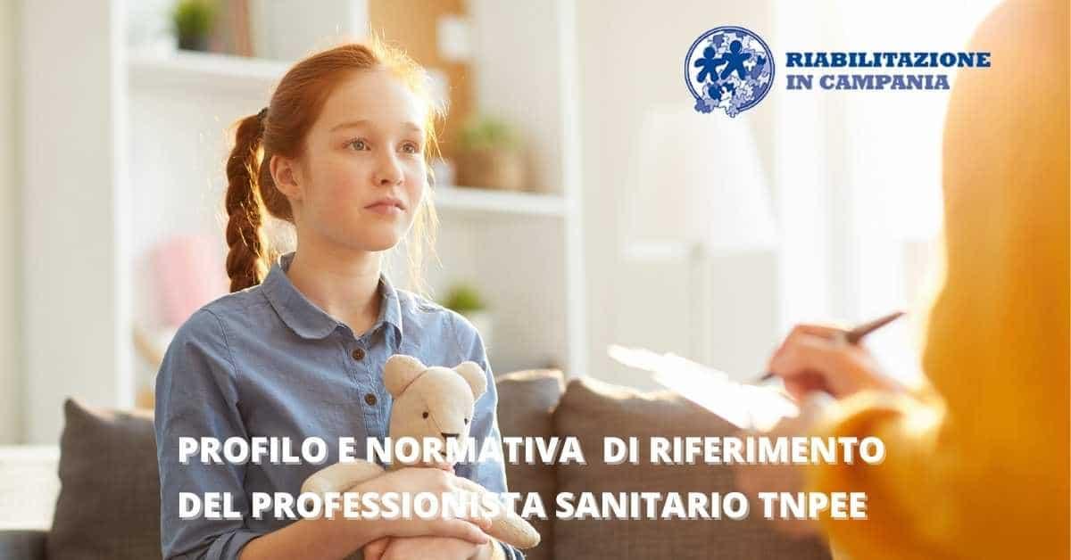 Profilo e normativa di riferimento del Professionista Sanitario TNPEE