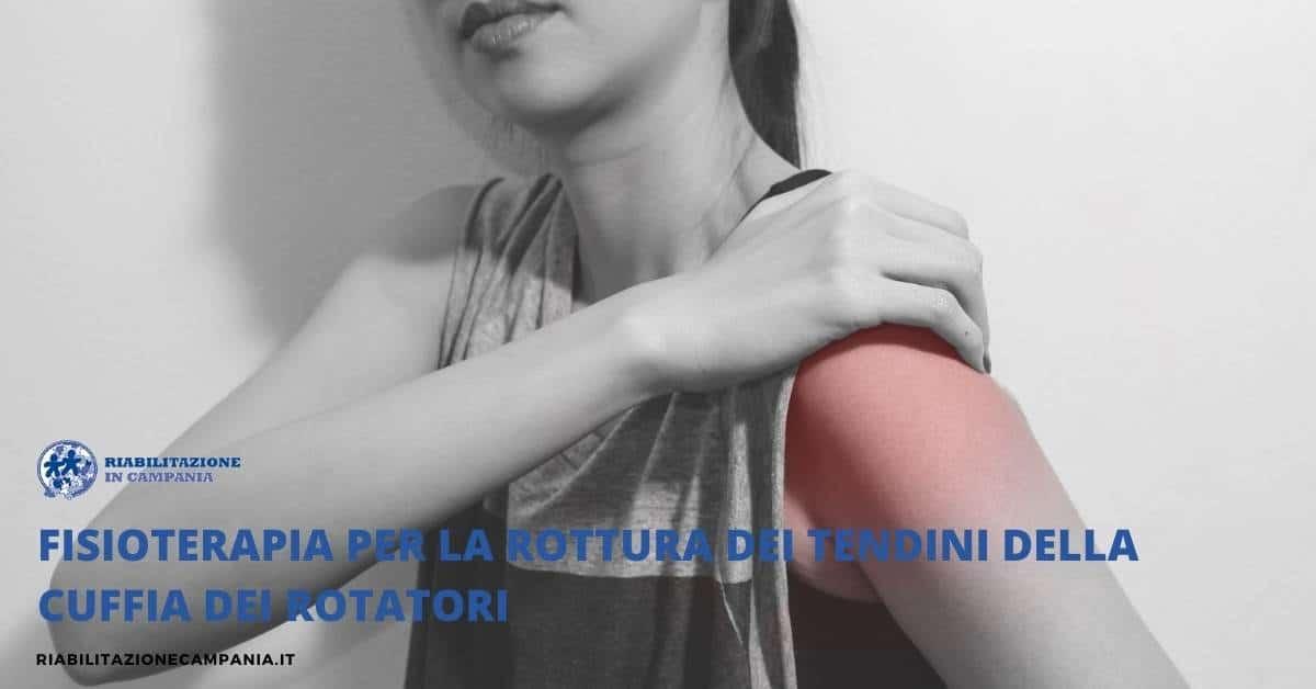 Fisioterapia per la rottura dei tendini della cuffia dei rotatori
