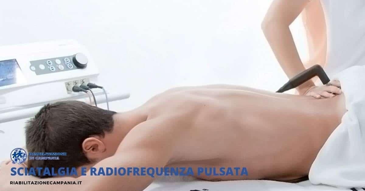 Sciatalgia e radiofrequenza pulsata riabilitazione campania napoli