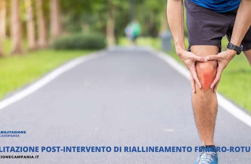 Riabilitazione post-intervento di riallineamento femoro-rotuleo